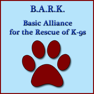 BARK Basic Alliance for the Rescue of K-9s