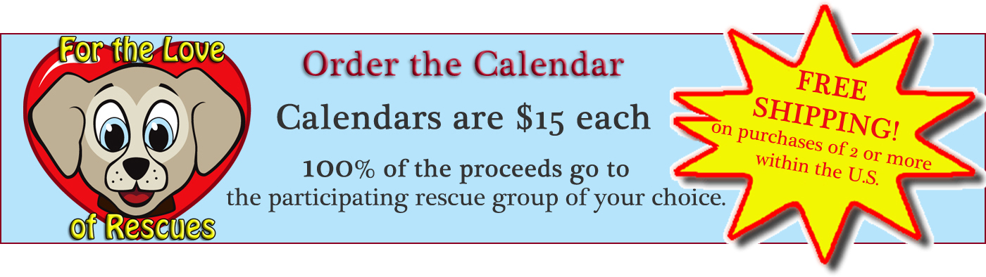 Order the Calendar – For the Love of Rescues Calendar